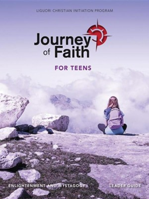 Journey of Faith for Teens, Enlightenment and Mystagogy Leader Guide  -