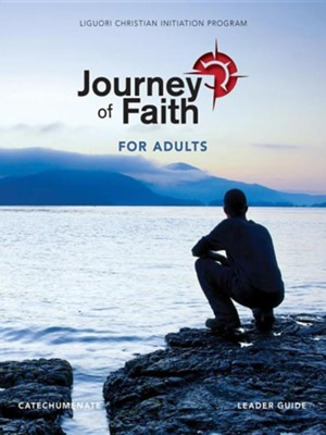 Journey of Faith for Adults, Catechumenate Leader Guide  -     By: Redemptorist Pastoral Publication
