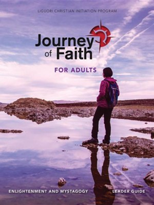 Journey of Faith for Adults, Enlightenment and Mystagogy Leader Guide  -     By: Redemptorist Pastoral Publication