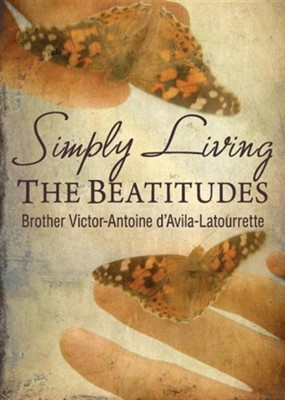 Simply Living the Beatitudes  -     By: Brother Victor-Antoine