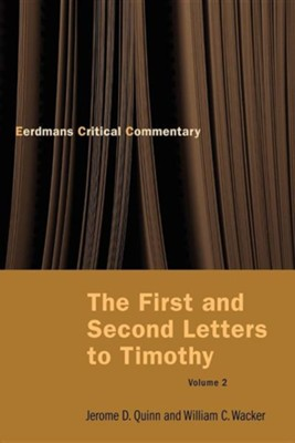 The First and Second Letters to Timothy Vol 2  -     By: Jerome D. Quinn, William C. Wacker