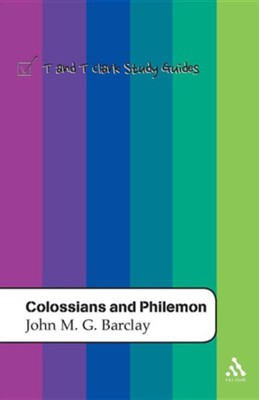 Colossians and Philemon: T&T Clark Study Guides   -     By: John Barclay
