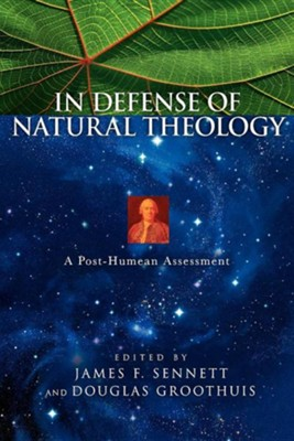 In Defense of Natural Theology: A Post-Humean Assessment  -     By: James F. Sennett, Douglas Groothuis