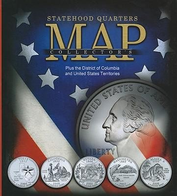 Statehood Quarters Collector's Map: Plus the District of Columbia and United States Territories  -     By: Whitman Publishing