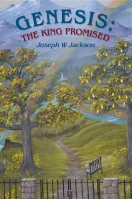 Genesis: The King Promised  -     By: Joseph W. Jackson