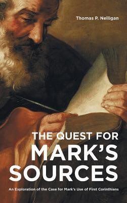The Quest for Mark's Sources  -     By: Thomas P. Nelligan