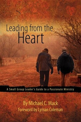 Leading from the Heart  -     By: Michael C. Mack