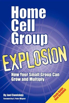 Home Cell Group Explosion [With Study Guide]  -     By: Joel Comiskey, C. Peter Wagner