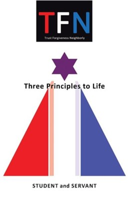 Tfn: Three Principles to Life  -