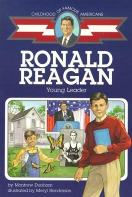 Ronald Reagan: Young Leader  -     By: Montrew Dunham     Illustrated By: Meryl Henderson