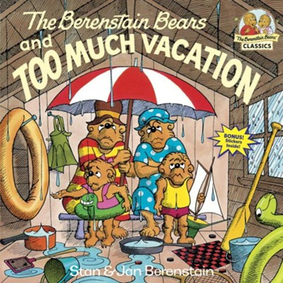 The Berenstain Bears and Too Much Vacation  -     By: Stan Berenstain, Jan Berenstain