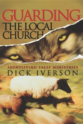 Guarding The Local Church     -     By: Dick Iverson