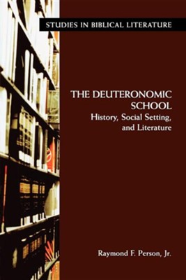 The Deuteronomic School: History, Social Setting, and Literature  -     By: Raymond F. Person Jr.