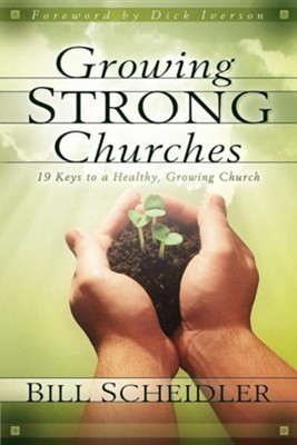 Growing Strong Churches   -     By: Bill Scheidler