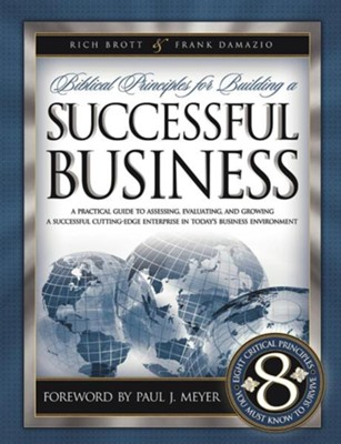Biblical Principles for Building a Successful Business  -     By: Rich Brott, Frank Damazio