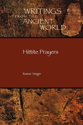 Hittite Prayers  -     By: Itamar Singer