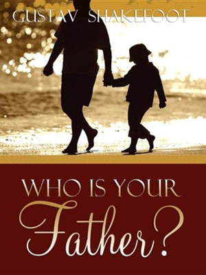 Who Is Your Father?  -     By: Gustav Shakefoot