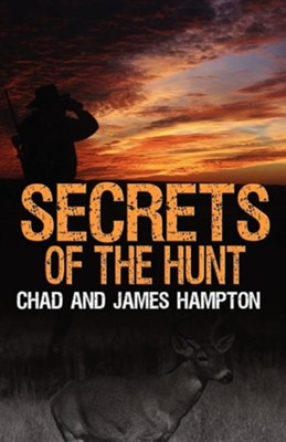 Secrets of the Hunt  -     By: Chad Hampton, James Hampton