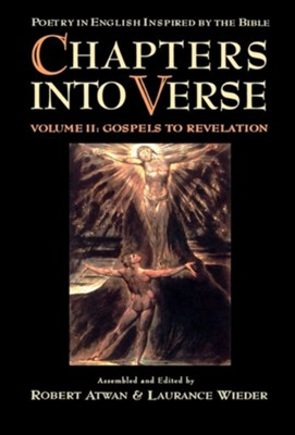 Chapters Into Verse, Vol. 2: Gospels to Revelation (Poetry in English Inspired by the Bible)   -     Edited By: Robert Atwan, Laurance Wieder
