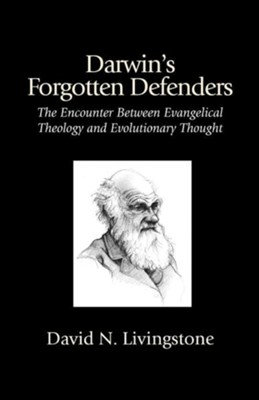 Darwin's Forgotten Defenders  -     By: David N. Livingstone