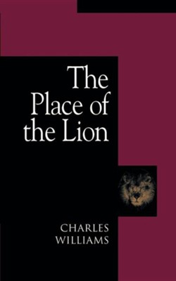 The Place of the Lion  -     By: Charles Williams