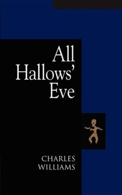 All Hallows' Eve  -     By: Charles Williams, T.S. Eliot