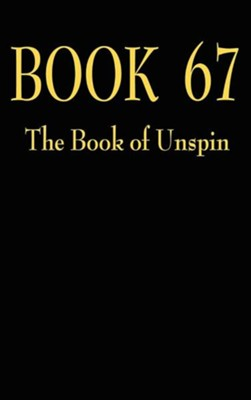 Book 67: The Book of Unspin  -     By: Blair Francis Hamilton