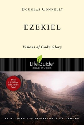 Ezekiel: Visions of God's Glory, LifeGuide Bible Studies  -     By: Douglas Connelly