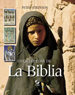 Enciclopedia de La Biblia (the Lion Encyclopedia of the Bible)  -     By: Peter Atkinson