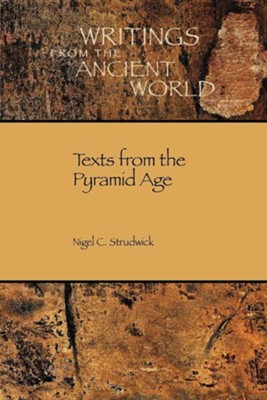 Texts from the Pyramid Age  -     Edited By: Ronald J. Leprohon     By: Nigel Strudwick