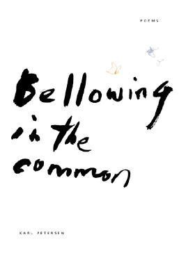 Bellowing in the Common  -     By: Karl Petersen, George McWhirter