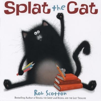 Splat the Cat  -     By: Rob Scotton     Illustrated By: Rob Scotton