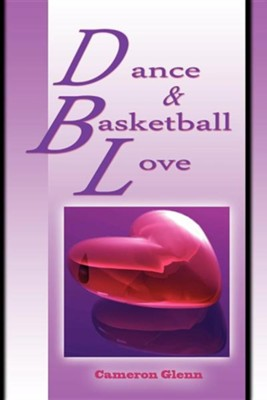 Dance and Basketball Love  -     By: Cameron Glen