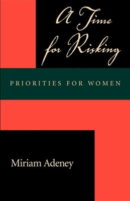 A Time for Risking: Priorities for Women  -     By: Miriam Adeney