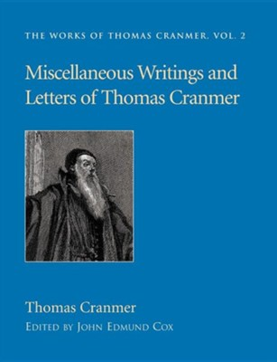 Miscellaneous Writings and Letters of Thomas Cranmer  -     By: Thomas Cranmer