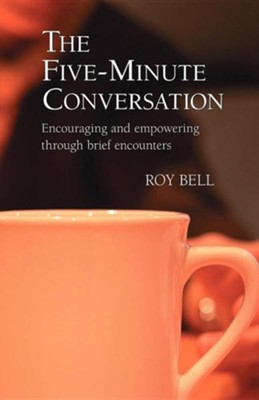 The Five-Minute Conversation  -     By: Roy Bell