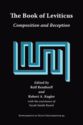 The Book of Leviticus: Composition and Reception  -     Edited By: Rolf Rendtorff, Robert A. Kugler     By: Rolf Rendtorff(ED.) & Robert A. Kugler(ED.)