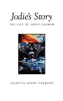 Jodie's Story: The Life of Jodie Cadman  -     By: Jeanette Grant-Thomson