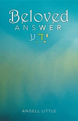 Beloved Answer  -     By: Angell Little