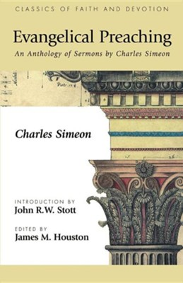Evangelical Preaching: An Anthology of Sermons by Charles Simeon  -     Edited By: James M. Houston     By: Charles Simeon