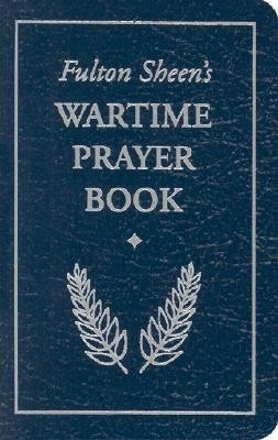 Fulton Sheen's Wartime Prayer Book  -     By: Fulton J. Sheen
