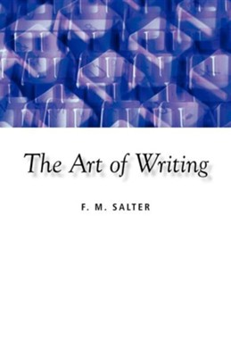 The Art of Writing  -     Edited By: H.V. Weekes     By: F.M. Salter