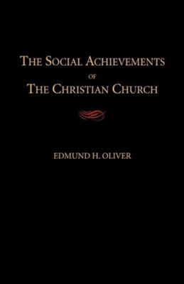 The Social Achievements of the Christian Church  -     By: Edmund H. Oliver
