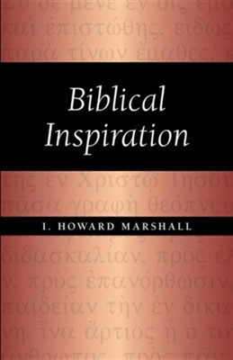 Biblical Inspiration  -     By: I. Howard Marshall