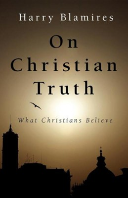 On Christian Truth  -     By: Harry Blamires