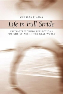 Life in Full Stride  -     By: Charles Ringma