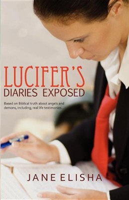 Lucifer's Diaries Exposed  -     By: Jane Elisha