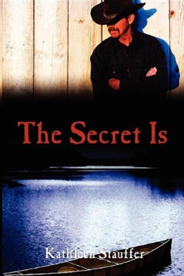 The Secret Is  -     By: Kathleen Stauffer