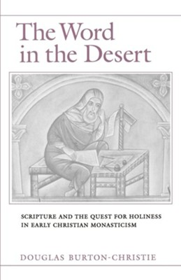 The Word in the Desert   -     By: Douglas Burton-Christie