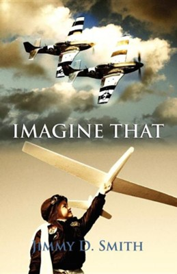 Imagine That  -     By: Jimmy D. Smith